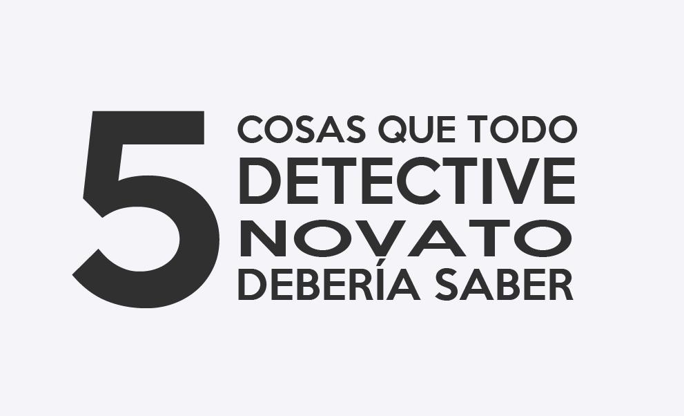 5 cosas de detectives