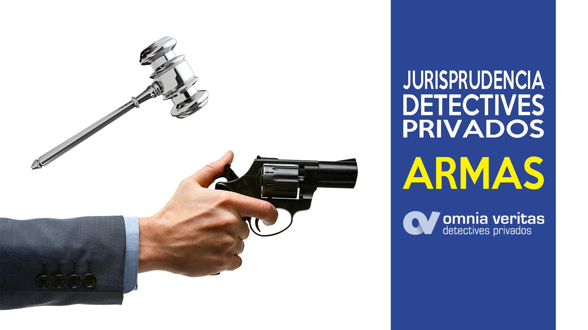 DETECTIVES PRIVADOS DERECHO ARMAS