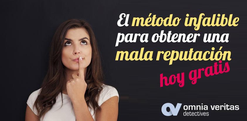 EL MÉTODO INFALIBLE PARA OBTENER UNA MALA REPUTACIÓN