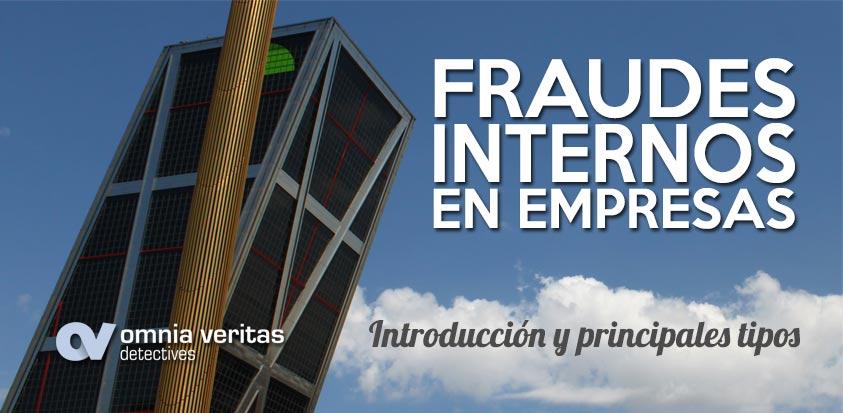 Fraudes internos, introducción y tipos.