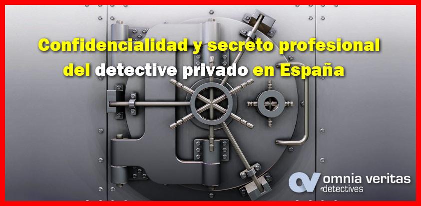 La confidencialidad y el secreto profesional de los detectives