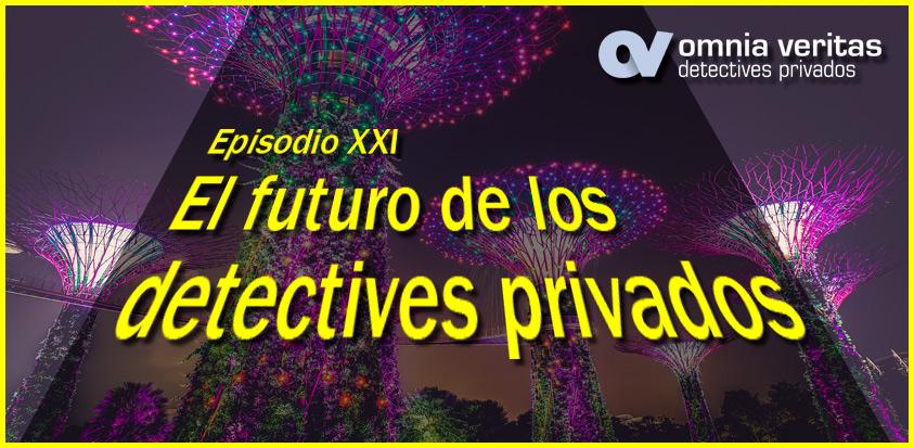 EL FUTURO DE LOS DETECTIVES PRIVADOS