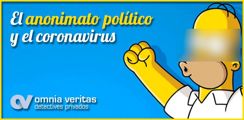 EL ANONIMATO POLITICO Y EL CORONAVIRUS