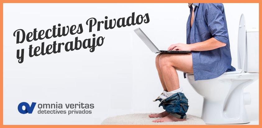 DETECTIVES PRIVADOS Y TELETRABAJO
