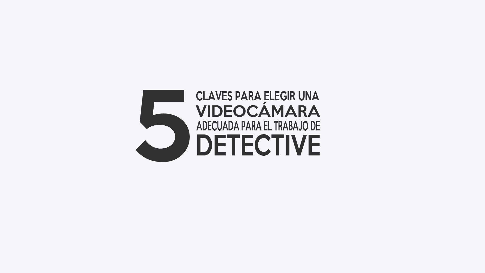 Videocámaras para detectives