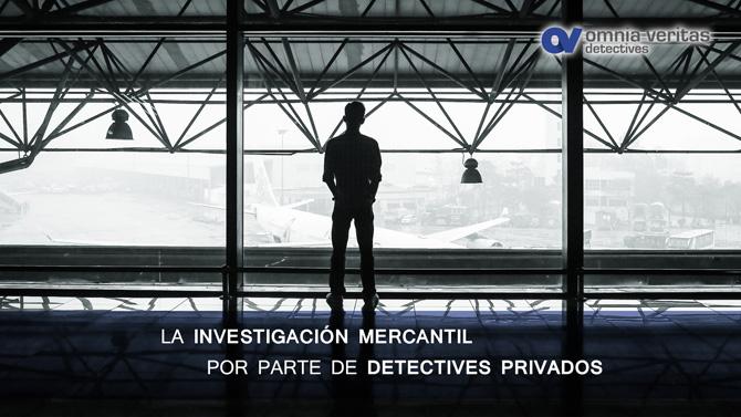 Detectives privados investigación mercantil