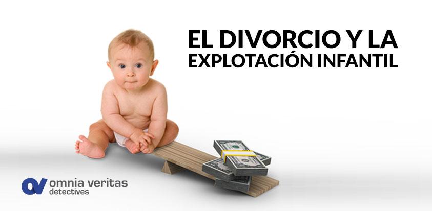 el divorcio y la explotación inflantil