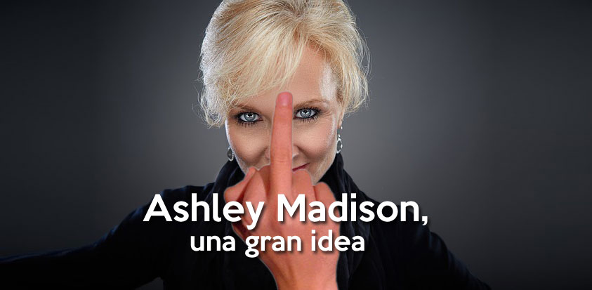 Ashley Madison, una gran idea..