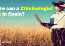 Criminologist work in Spain