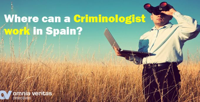 Criminologist work in Spain